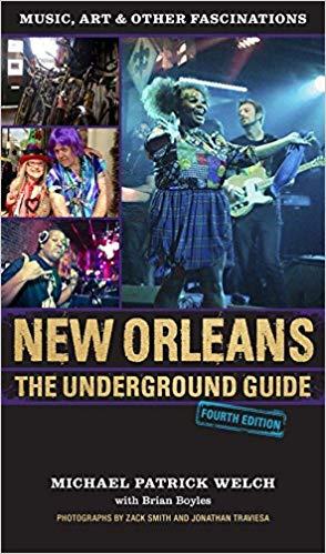 new orleans underground guide michael patrick welch